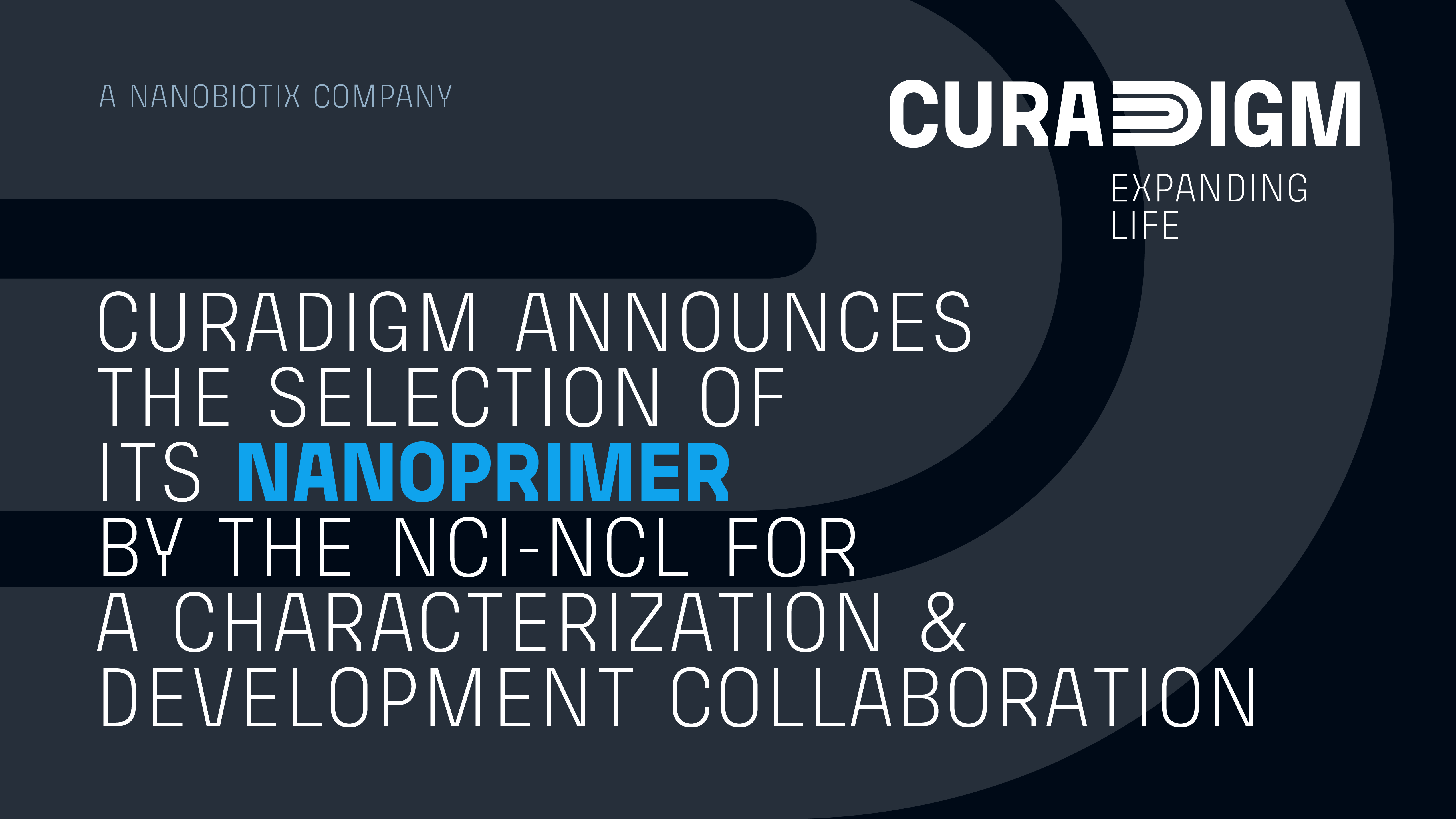 CURADIGM ANNOUNCES THE SELECTION OF ITS NANOPRIMER TECHNOLOGY BY THE NATIONAL CANCER INSTITUTE